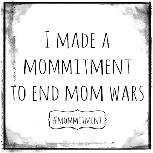 Next Life NO Kids I made a #MOMMITMENT to end mom wars 300